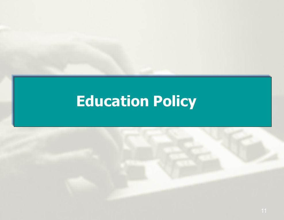 Education Policy 11