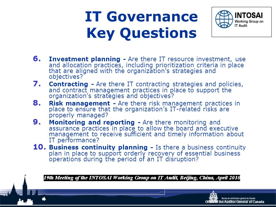 Office of the Auditor General of Canada IT Governance Key Questions 6.