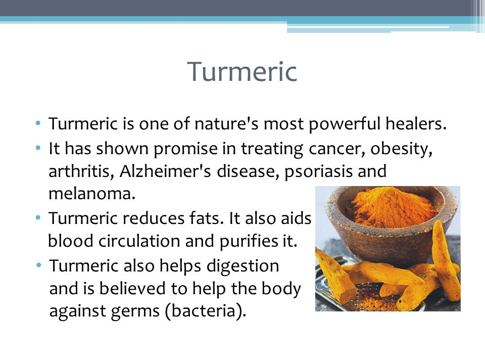 Turmeric Turmeric is one of nature s most powerful healers.