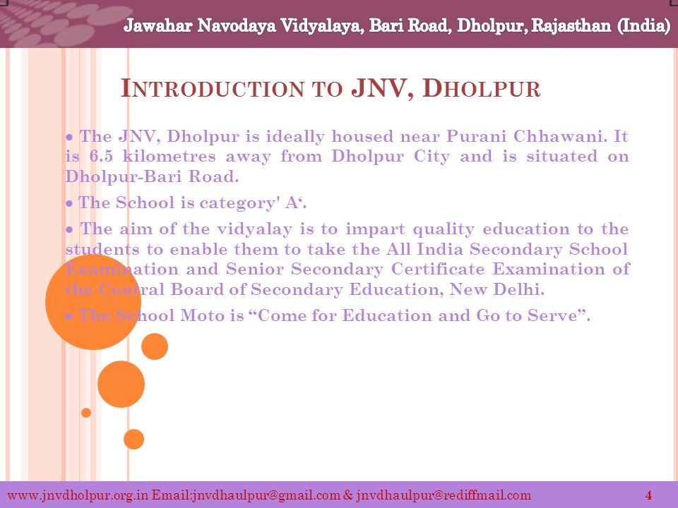 I NTRODUCTION TO JNV, D HOLPUR The JNV, Dholpur is ideally housed near Purani Chhawani.