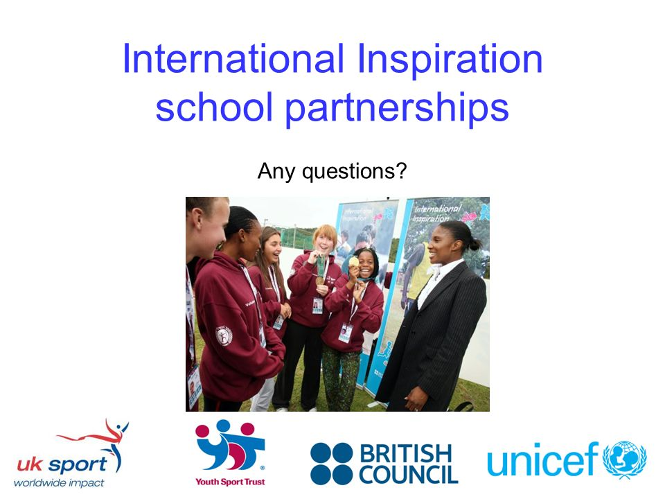 International Inspiration school partnerships Any questions