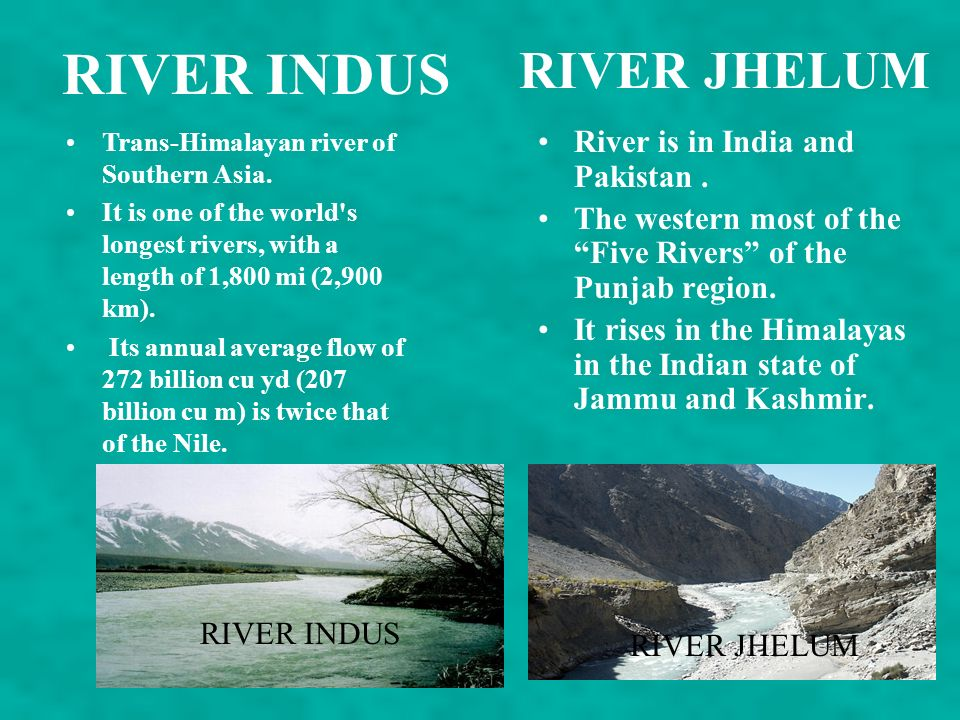 RIVERS Pakistan has been blessed with many rivers to support its ever increasing population. River Ravi River Indus River Kabul River Chenab River Jhe