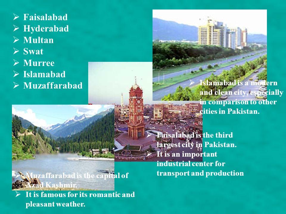 Faisalabad Hyderabad Multan Swat Murree Islamabad Muzaffarabad is the capital of Azad Kashmir.