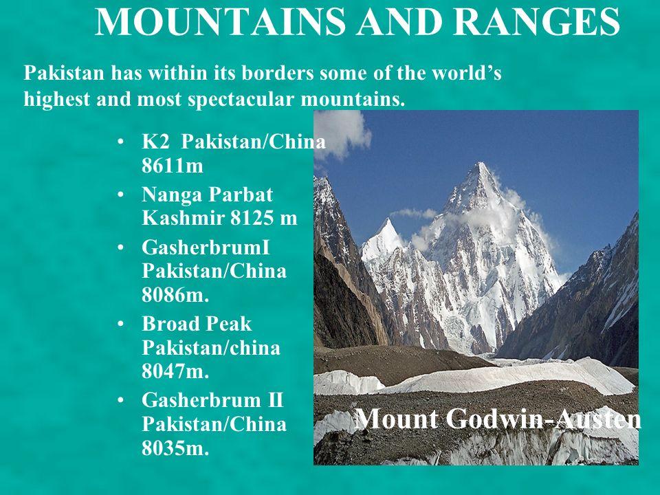 MOUNTAINS AND RANGES K2 Pakistan/China 8611m Nanga Parbat Kashmir 8125 m GasherbrumI Pakistan/China 8086m.