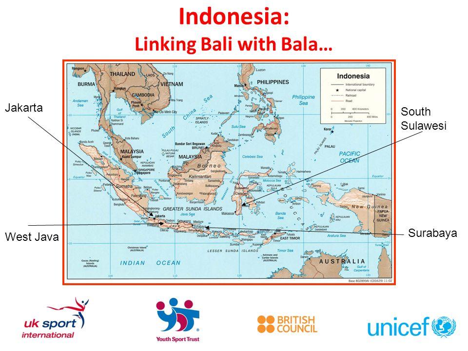 Indonesia: Linking Bali with Bala… Surabaya Jakarta South Sulawesi West Java