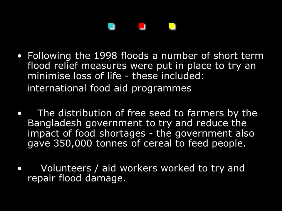 ... Following the 1998 floods a number of short term flood relief measures were put in place to try an minimise loss of life - these included: interna