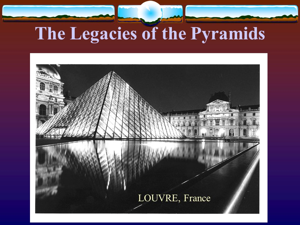 The Legacies of the Pyramids LOUVRE, France