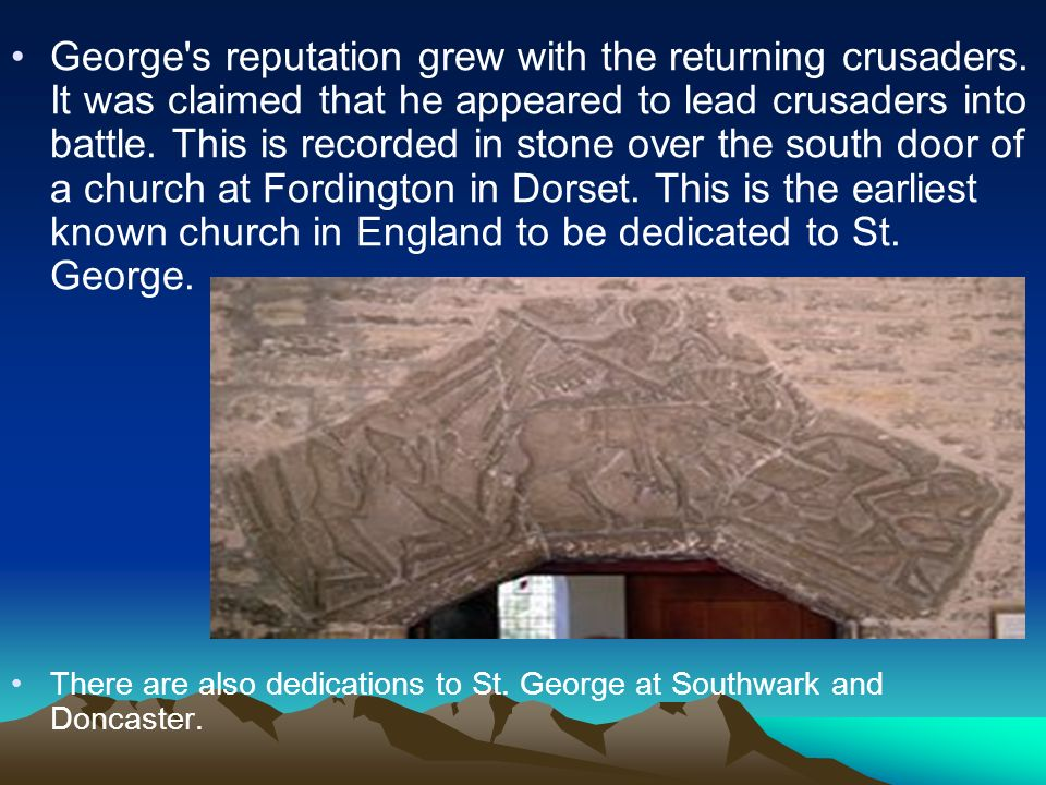 George s reputation grew with the returning crusaders.