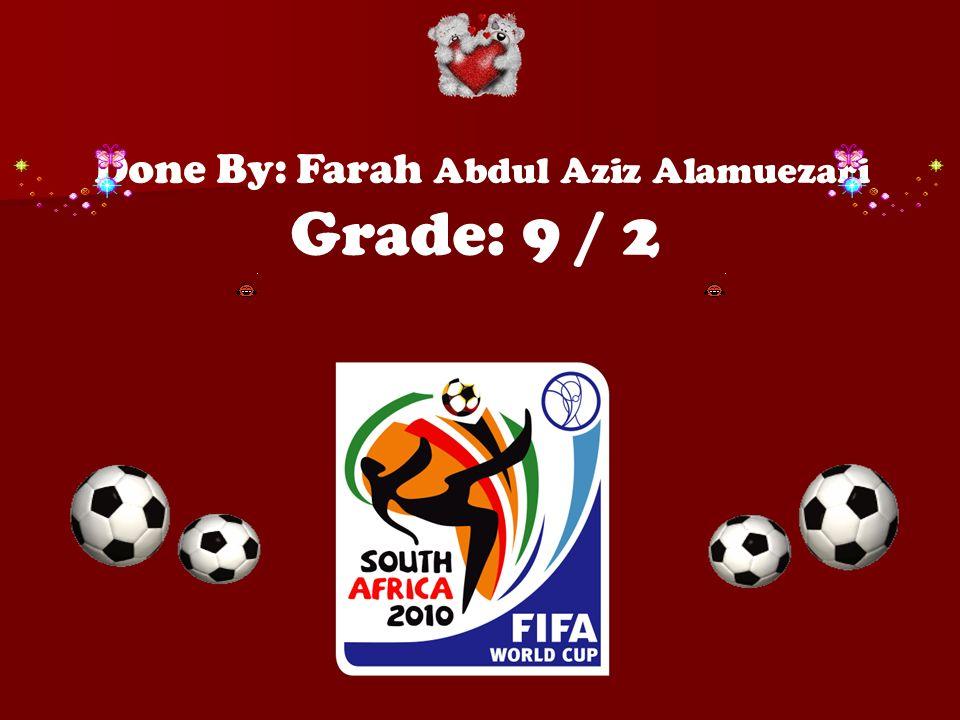 Done By: Farah Abdul Aziz Alamuezari Grade: 9 / 2