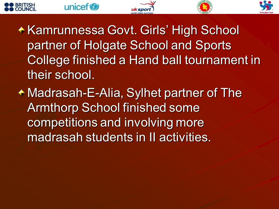 Kamrunnessa Govt. Girls High School partner of Holgate School and Sports College finished a Hand ball tournament in their school. Madrasah-E-Alia, Syl