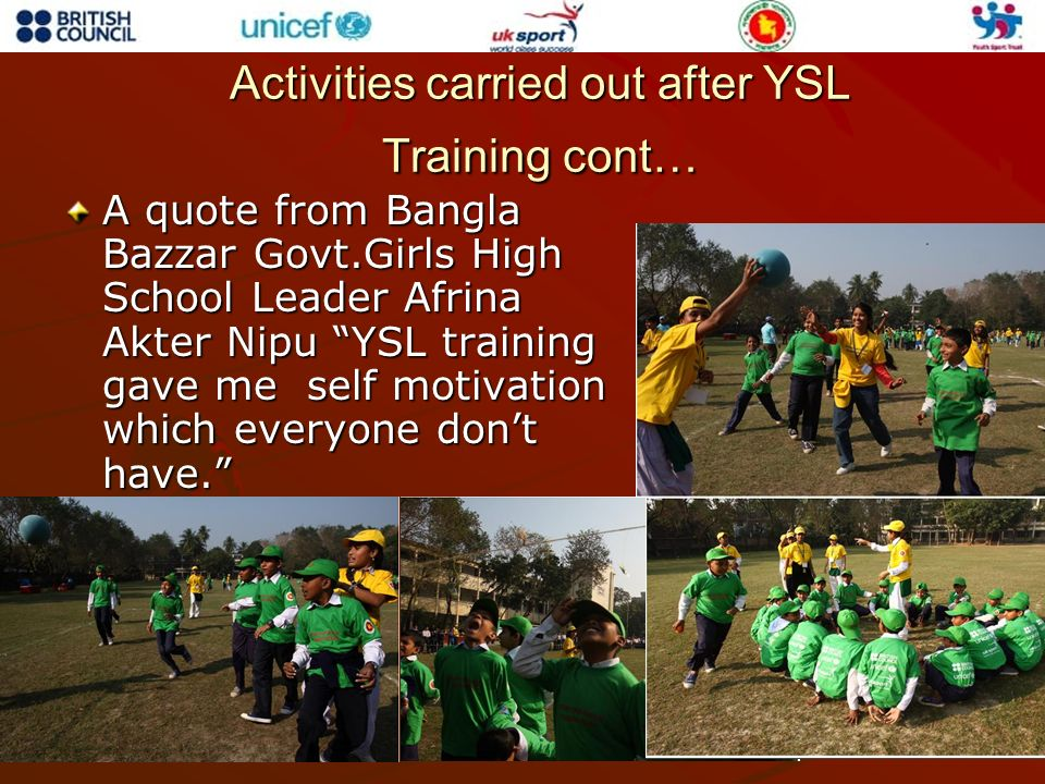 A quote from Bangla Bazzar Govt.Girls High School Leader Afrina Akter Nipu YSL training gave me self motivation which everyone dont have.
