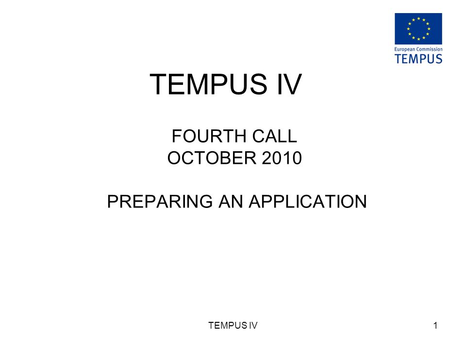 TEMPUS IV1 FOURTH CALL OCTOBER 2010 PREPARING AN APPLICATION