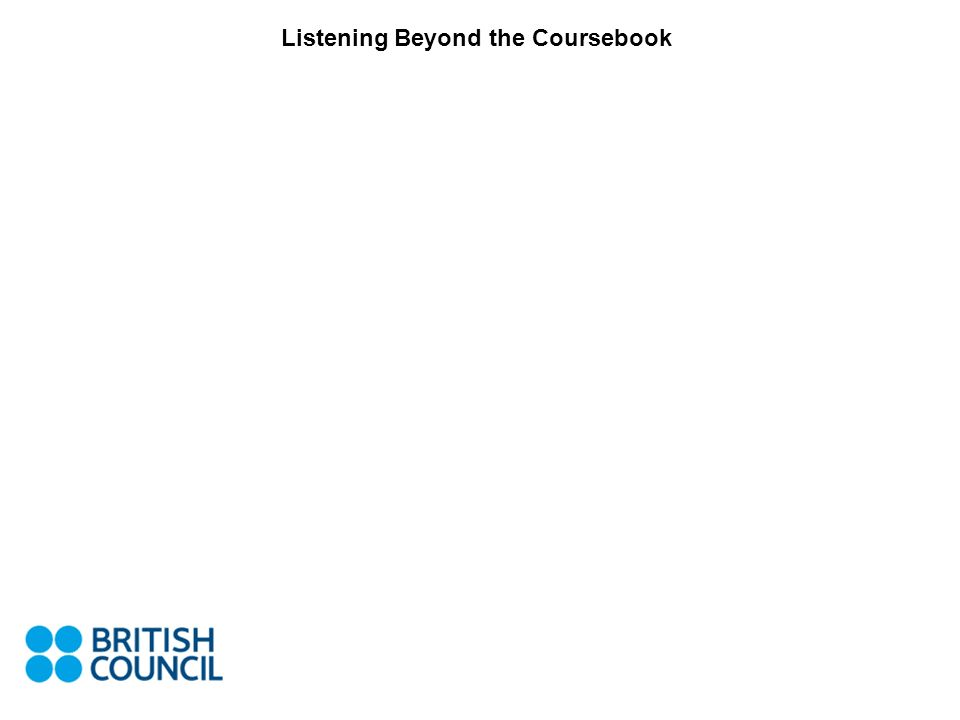 Listening Beyond the Coursebook