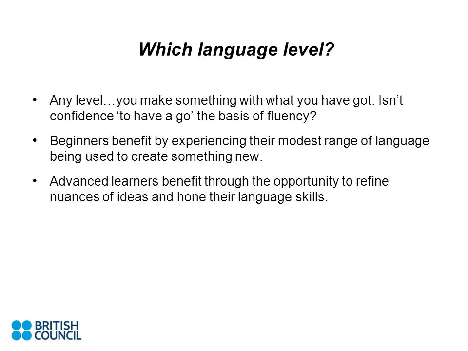Which language level? Any level…you make something with what you have got. Isnt confidence to have a go the basis of fluency? Beginners benefit by exp
