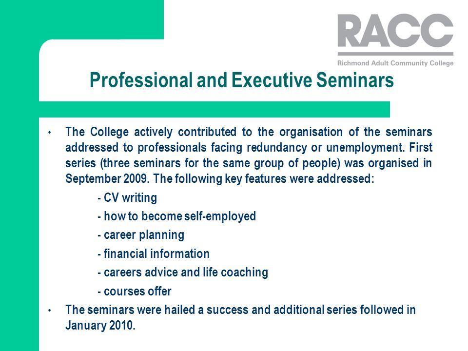 Professional and Executive Seminars The College actively contributed to the organisation of the seminars addressed to professionals facing redundancy or unemployment.