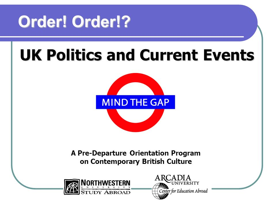A Pre-Departure Orientation Program on Contemporary British Culture UK Politics and Current Events Order.