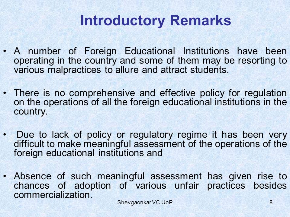 A number of Foreign Educational Institutions have been operating in the country and some of them may be resorting to various malpractices to allure an