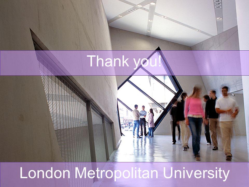 London Metropolitan University Thank you!