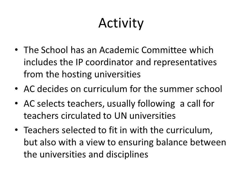 Activity The School has an Academic Committee which includes the IP coordinator and representatives from the hosting universities AC decides on curric