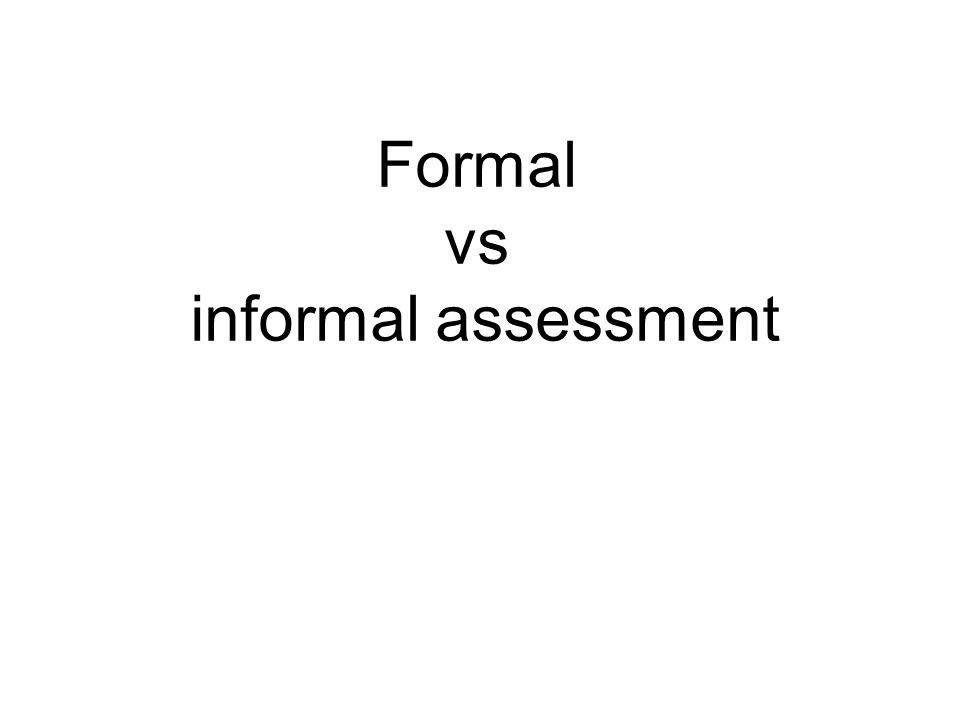 Formal vs informal assessment
