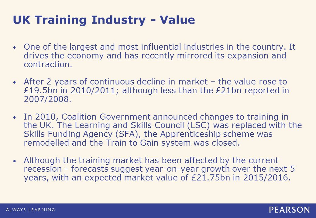 UK Training Industry - Value One of the largest and most influential industries in the country.