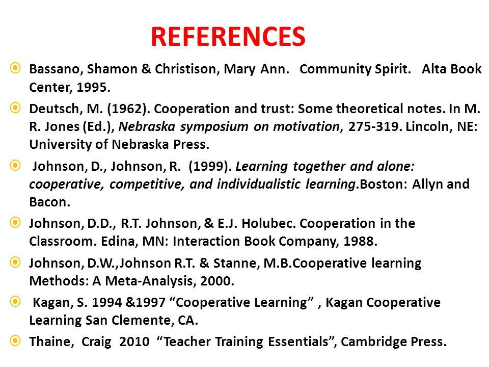 Bassano, Shamon & Christison, Mary Ann. Community Spirit. Alta Book Center, 1995. Deutsch, M. (1962). Cooperation and trust: Some theoretical notes. I