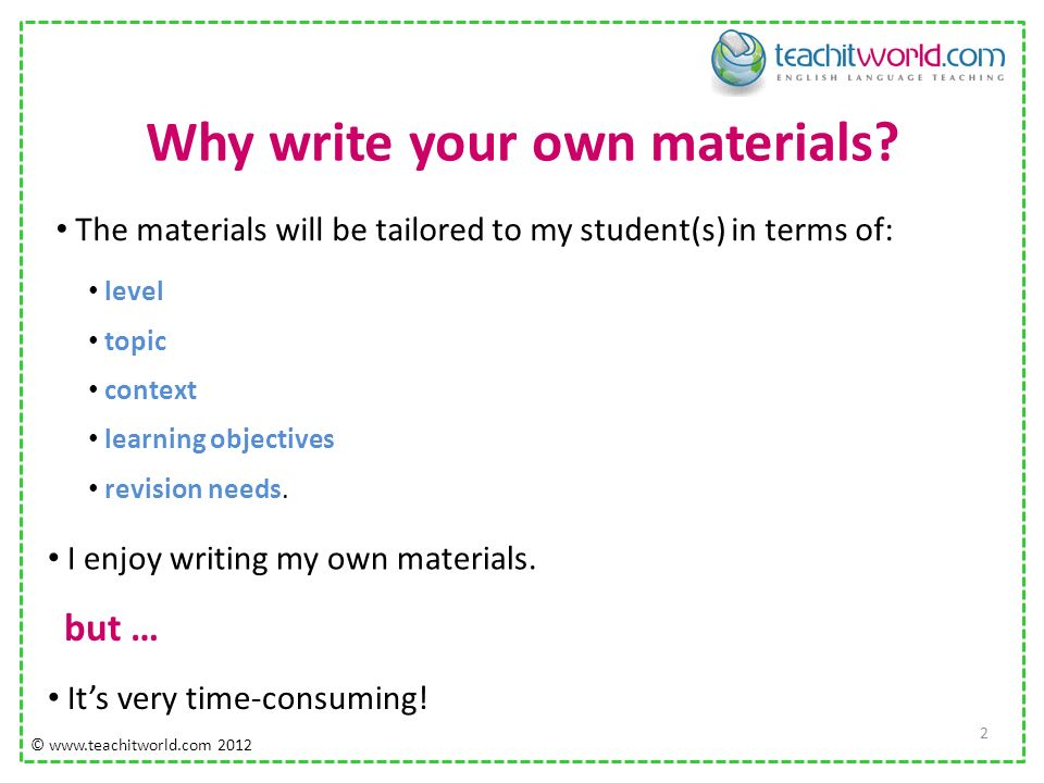 Why write your own materials.