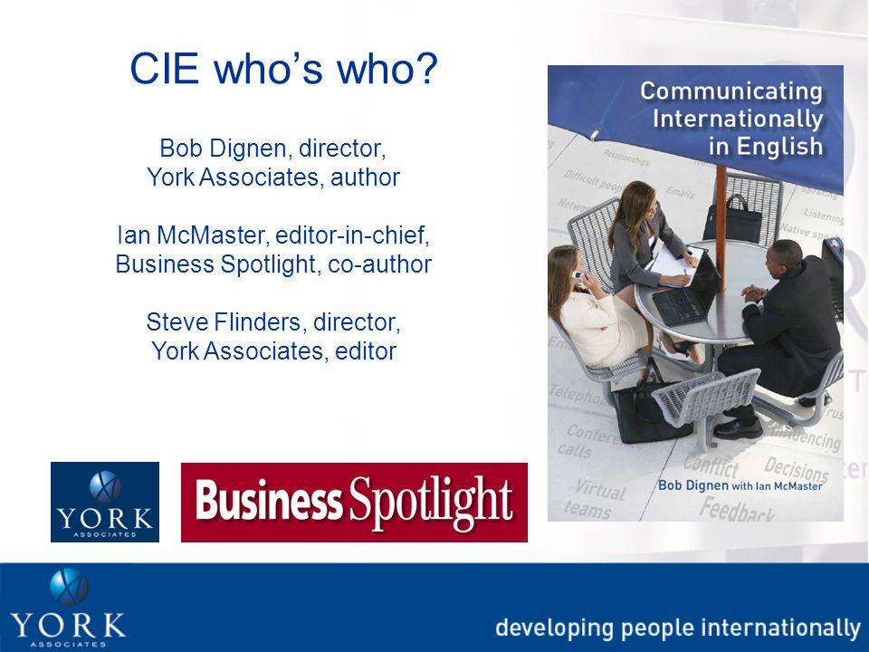 Bob Dignen, director, York Associates, author Ian McMaster, editor-in-chief, Business Spotlight, co-author Steve Flinders, director, York Associates, editor CIE whos who