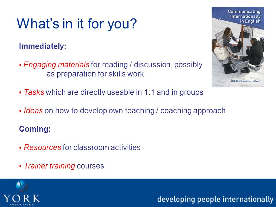 Immediately: Engaging materials for reading / discussion, possibly as preparation for skills work Tasks which are directly useable in 1:1 and in group