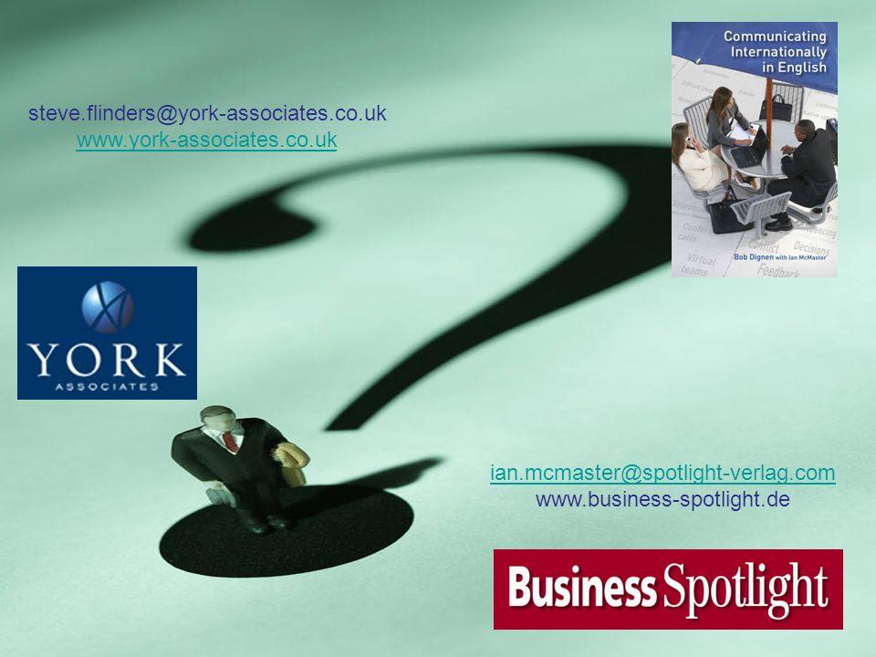 steve.flinders@york-associates.co.uk www.york-associates.co.uk ian.mcmaster@spotlight-verlag.com www.business-spotlight.de