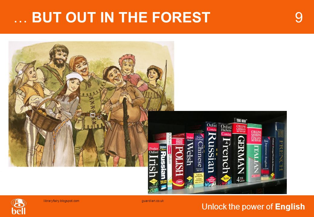 Unlock the power of English … BUT OUT IN THE FOREST 9 libraryfairy.blogspot.comguardian.co.uk