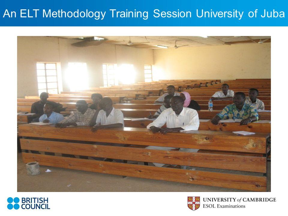 An ELT Methodology Training Session University of Juba