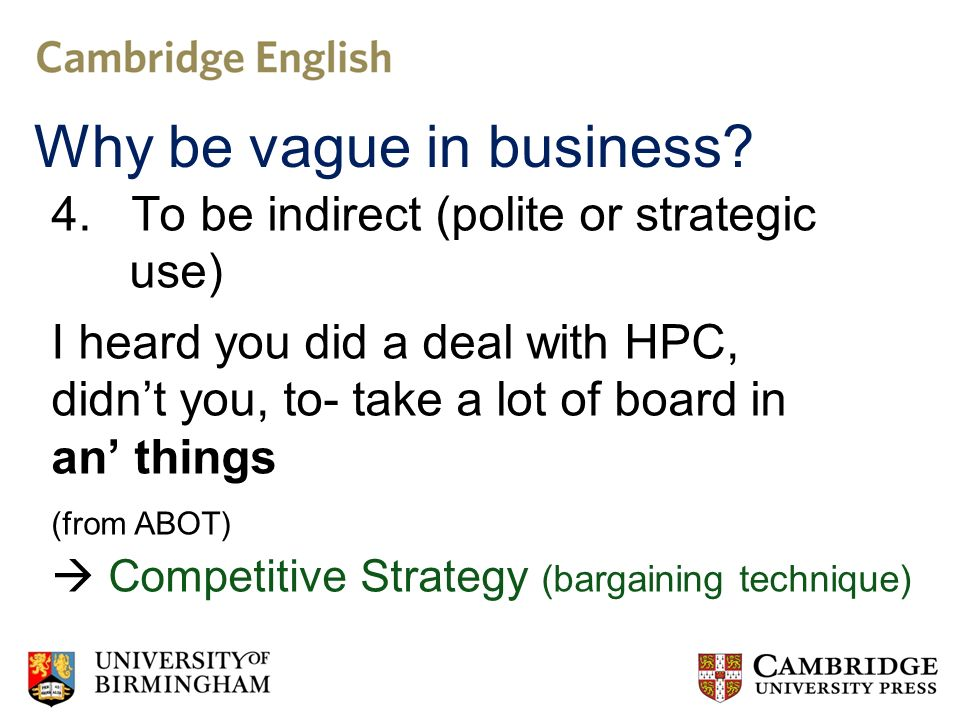 4. To be indirect (polite or strategic use) I heard you did a deal with HPC, didnt you, to- take a lot of board in an things (from ABOT) Competitive S