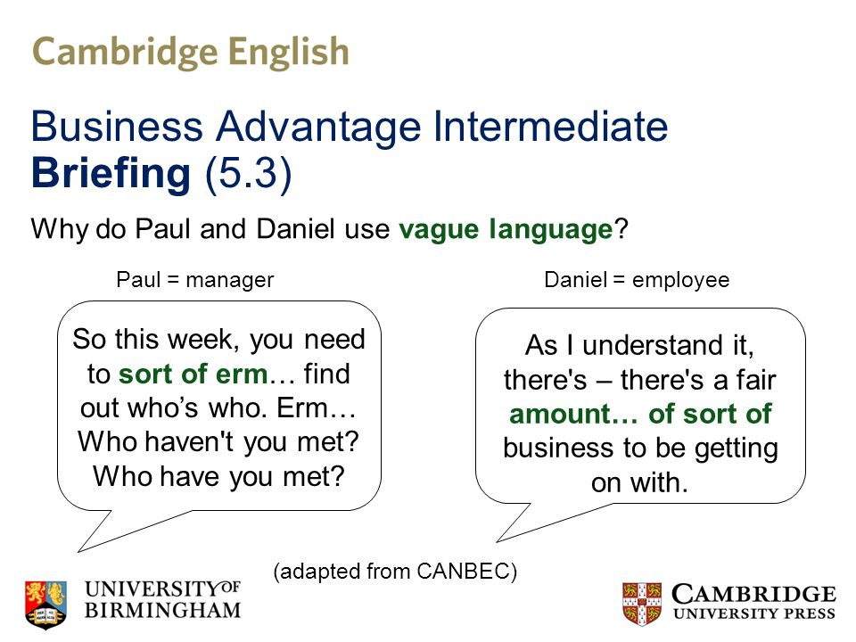 Business Advantage Intermediate Briefing (5.3) So this week, you need to sort of erm… find out whos who.