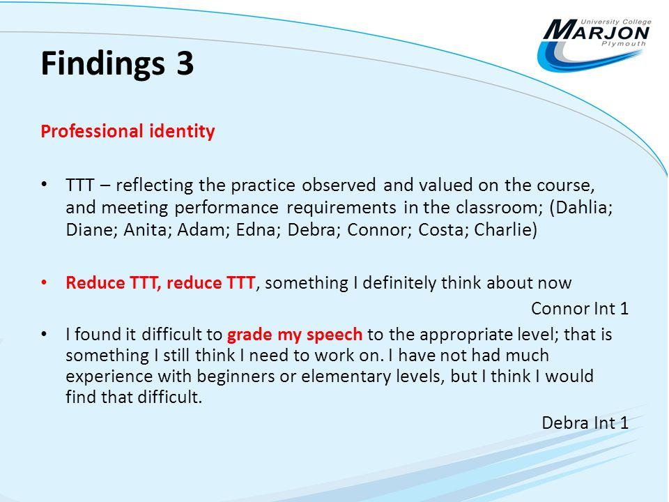 Findings 3 Professional identity TTT – reflecting the practice observed and valued on the course, and meeting performance requirements in the classroo
