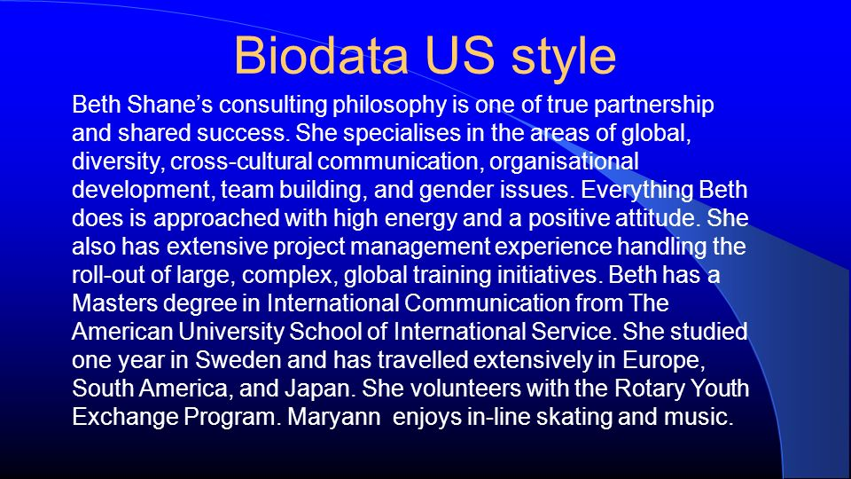 Biodata US style Beth Shanes consulting philosophy is one of true partnership and shared success.