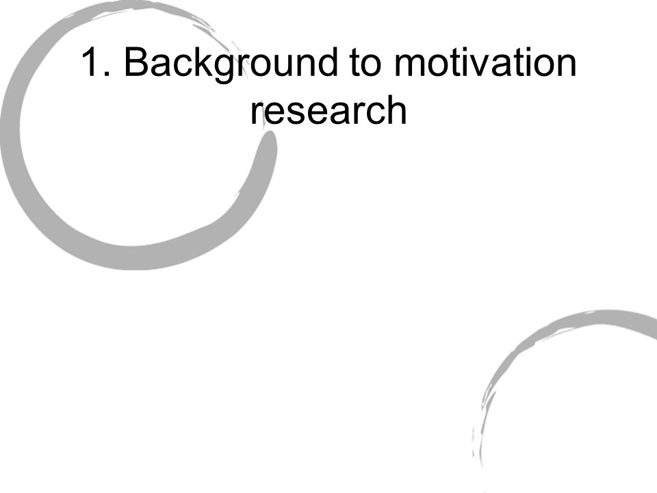 1. Background to motivation research
