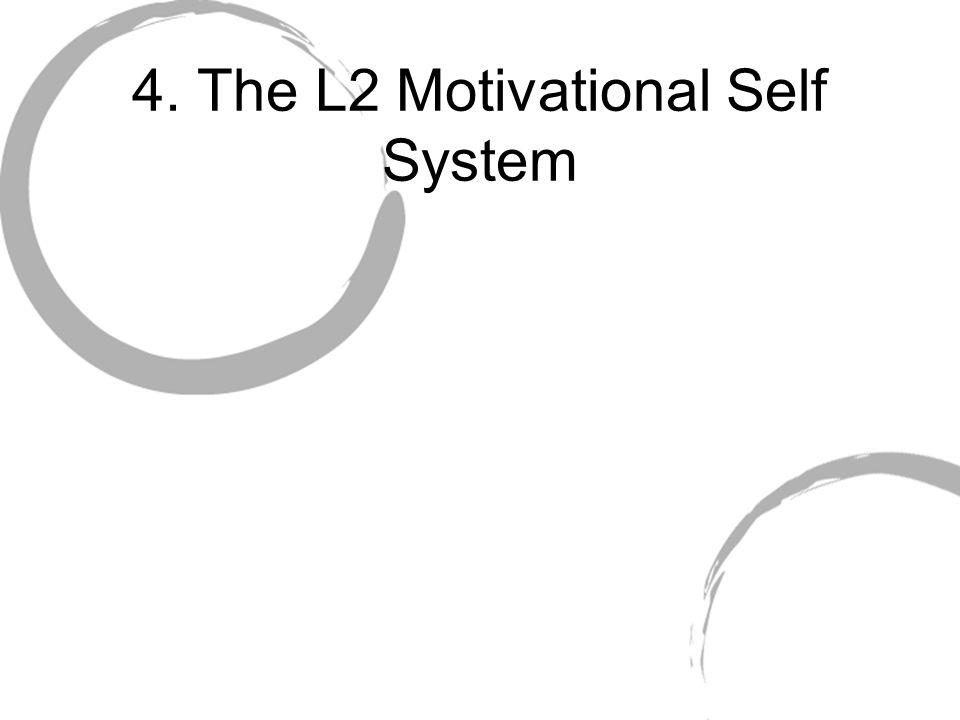 4. The L2 Motivational Self System