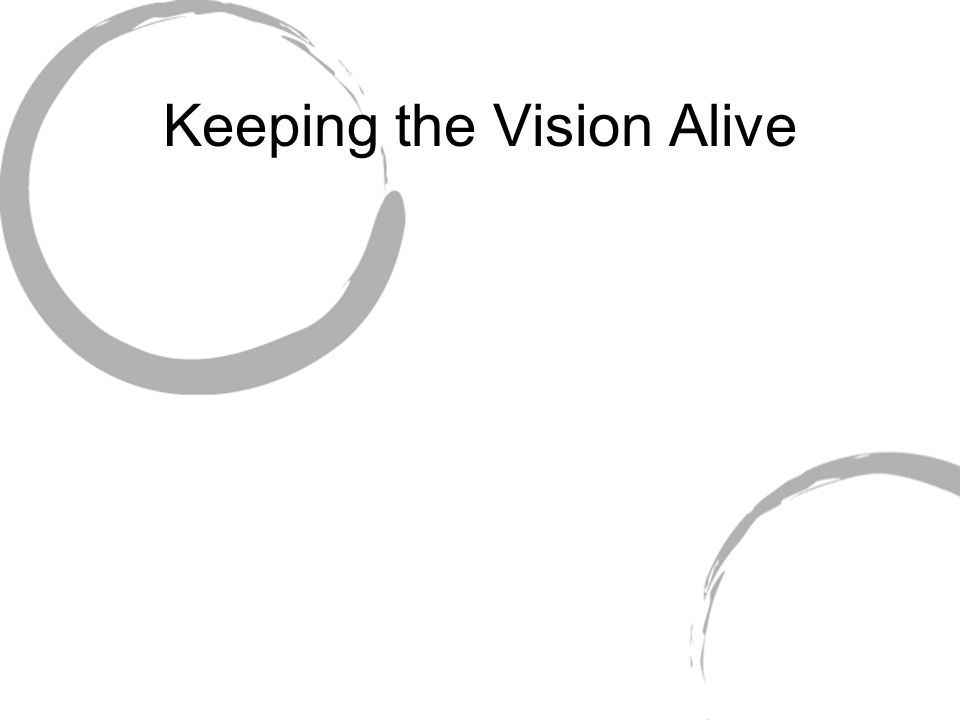 Keeping the Vision Alive