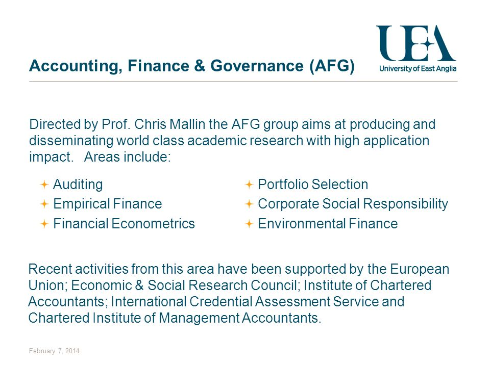 Accounting, Finance & Governance (AFG) Directed by Prof. Chris Mallin the AFG group aims at producing and disseminating world class academic research
