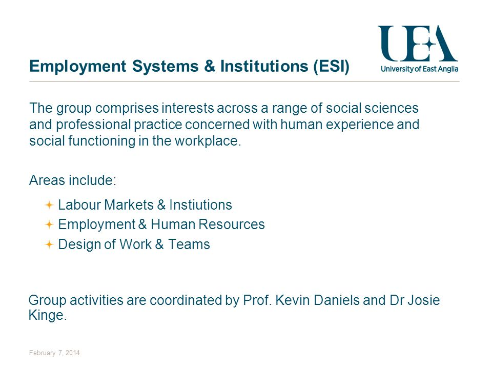 Employment Systems & Institutions (ESI) The group comprises interests across a range of social sciences and professional practice concerned with human