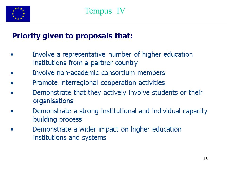 18 Priority given to proposals that: Involve a representative number of higher education institutions from a partner country Involve non-academic cons
