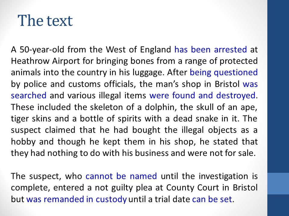 The text A 50-year-old from the West of England has been arrested at Heathrow Airport for bringing bones from a range of protected animals into the country in his luggage.