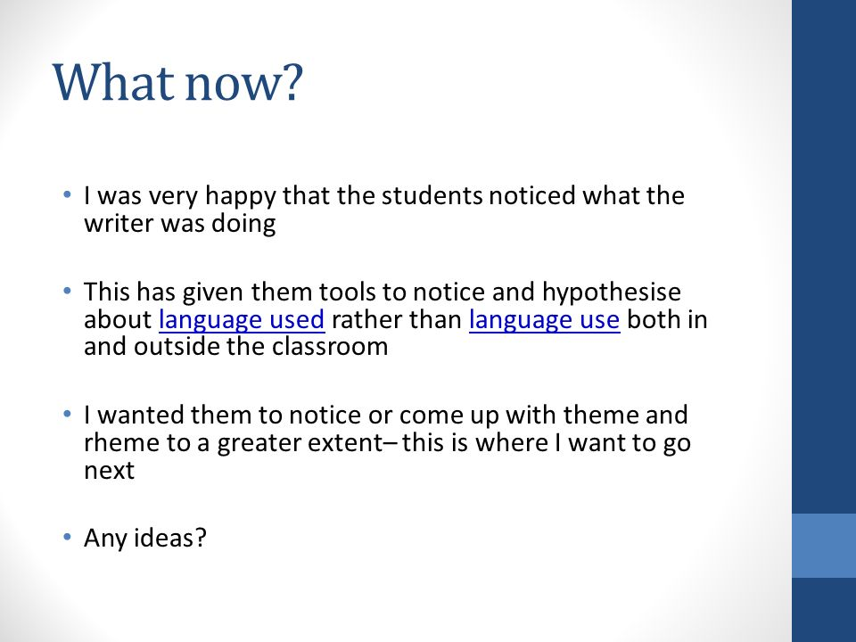 What now? I was very happy that the students noticed what the writer was doing This has given them tools to notice and hypothesise about language used