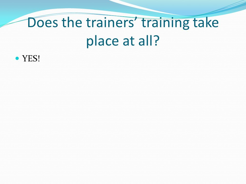 Does the trainers training take place at all? YES!