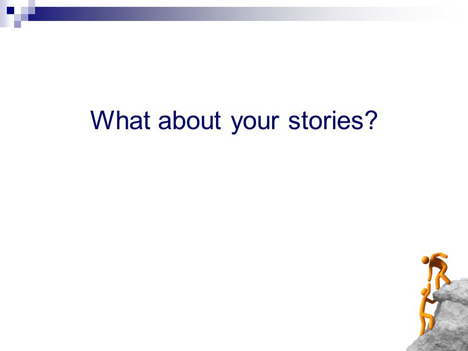 What about your stories?