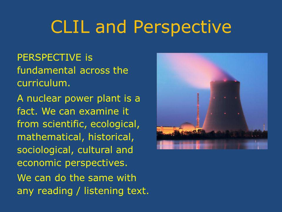 CLIL and Perspective PERSPECTIVE is fundamental across the curriculum.
