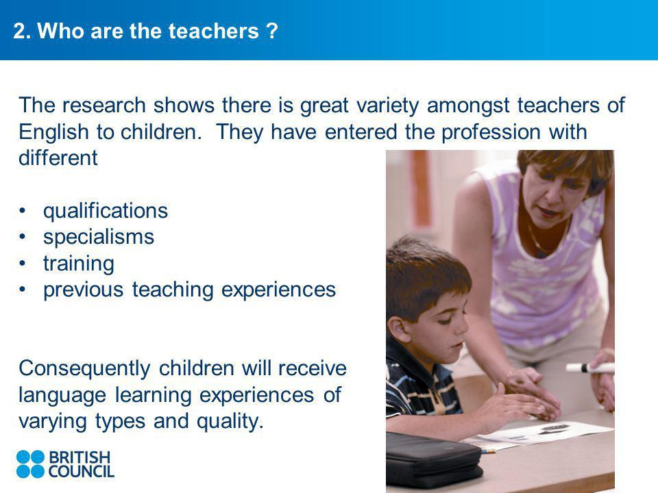 2. Who are the teachers .