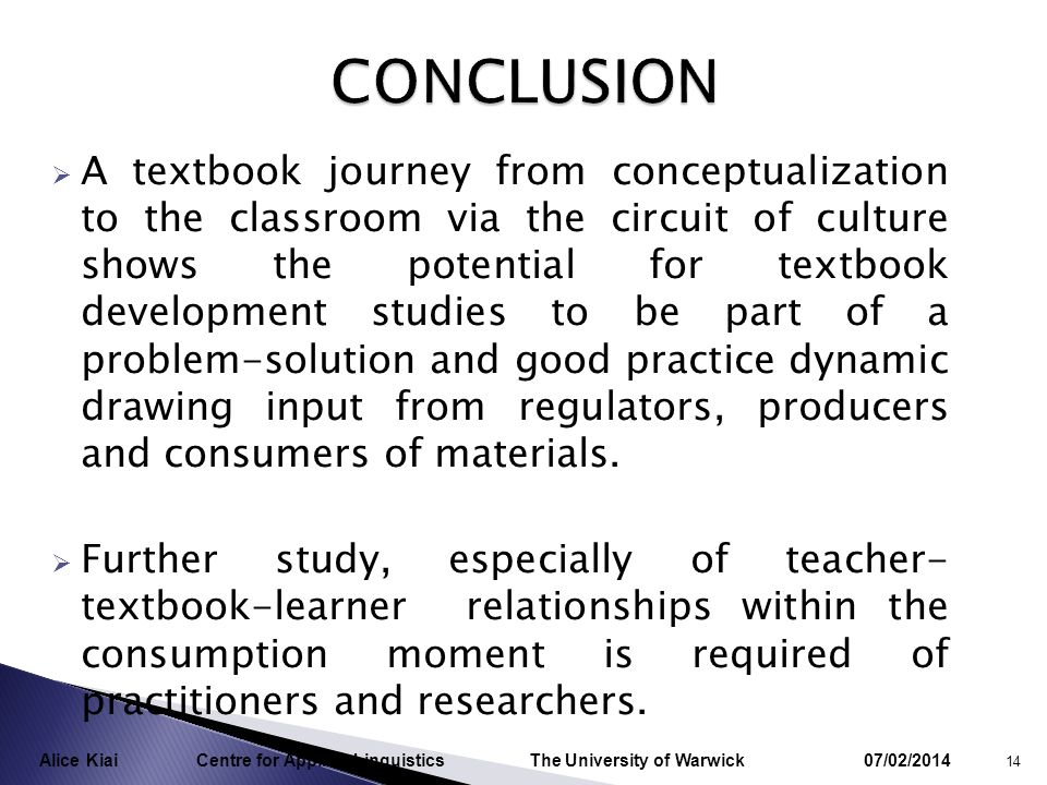 A textbook journey from conceptualization to the classroom via the circuit of culture shows the potential for textbook development studies to be part of a problem-solution and good practice dynamic drawing input from regulators, producers and consumers of materials.