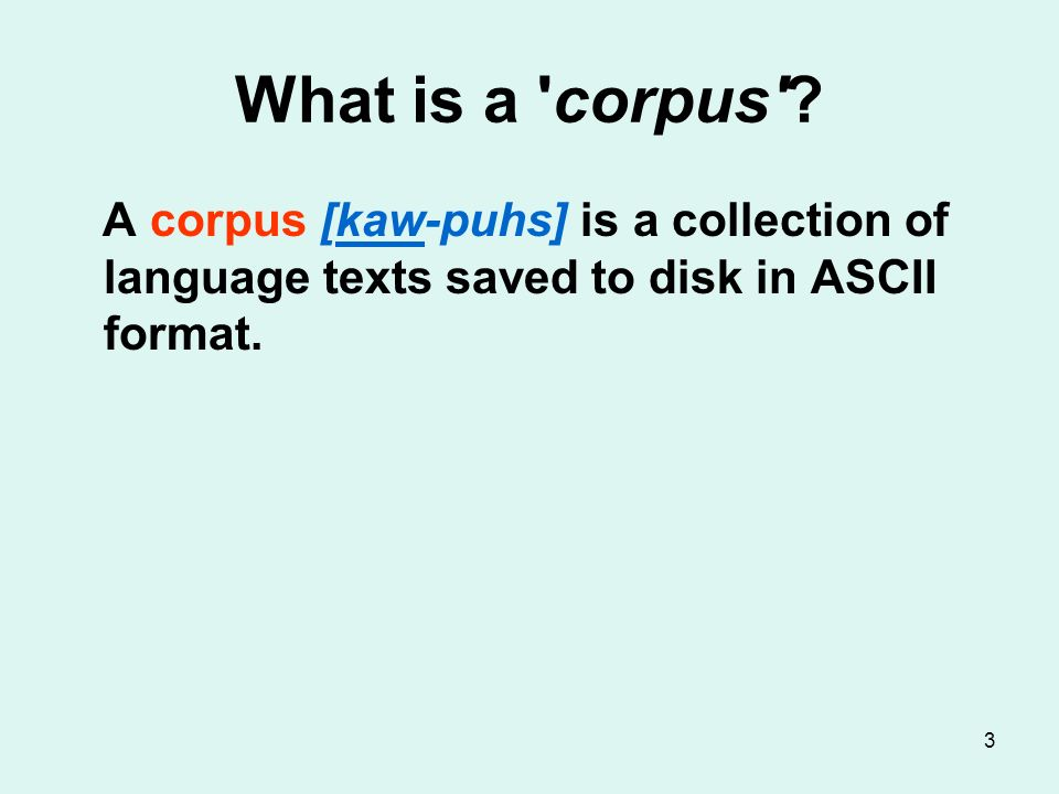 3 What is a corpus .